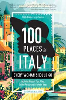 100 Places in Italy Every Woman Should Go – 10th Anniversary