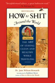 How To Shit Around the World — 2nd Edition